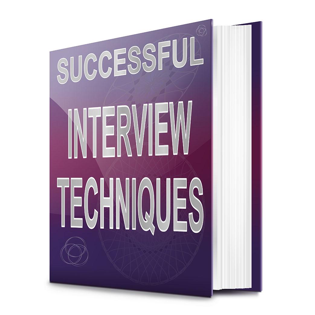 Proven Interview techniques