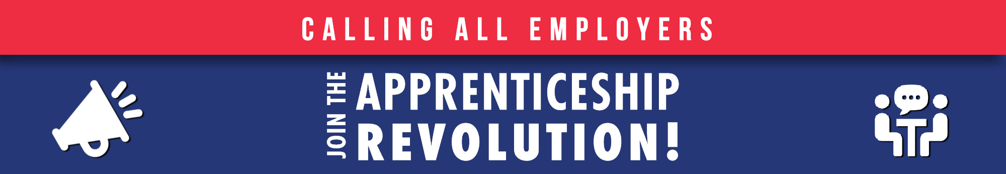 Apprenticeship Revolution Calling all Employers