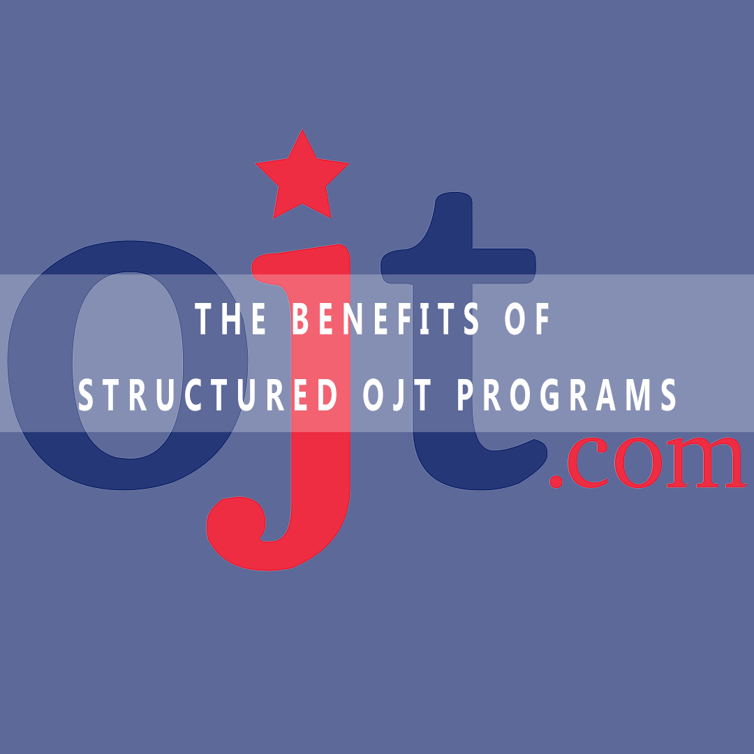 the benefits of structured on-the-job-training